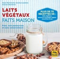 Laits végétaux faits maison - Frais, non pasteurisés et sans conservateurs.pdf