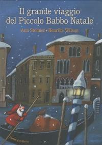 Anu Stohner - Il Grande Viaggio Del Piccolo Babbo Natale.