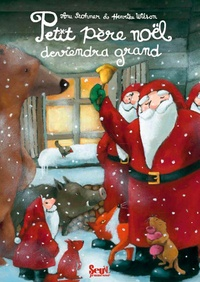 Anu Stohner et Henrike Wilson - Petit Père Noël deviendra grand.