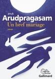 Anuk Arudpragasam - Un bref mariage.