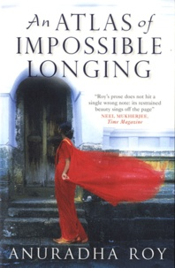 Anuradha Roy - An Atlas of Impossible Longing.