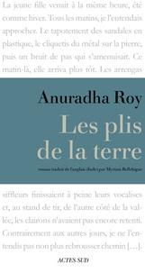 Anuradha Roy - Les plis de la terre.