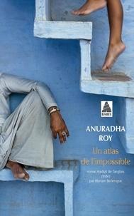Anuradha Roy - Un atlas de l'impossible.