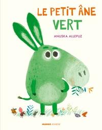 Anuska Allepuz - Le petit âne vert.