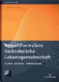 AnwaltFormulare Nichteheliche Lebensgemeinschaft - Erläuterungen, Muster, Vereinbarungen.