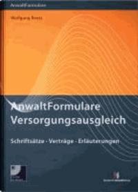 AnwaltFormulare Versorgungsausgleich - Erläuterungen, Muster, Vereinbarungen.