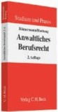 Anwaltliches Berufsrecht - Ein Kurzlehrbuch.