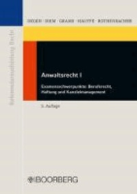 Anwaltsrecht I - Examensschwerpunkte: Berufsrecht, Haftung und Kanzleimanagement.