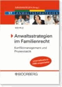 Anwaltsstrategien im Familienrecht - Konfliktmanagement und Prozesstaktik.