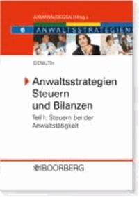 Anwaltsstrategien Steuern und Bilanzen - Teil I - Steuern bei der Anwaltstätigkeit.