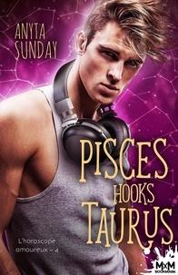 Anyta Sunday - L'horoscope amoureux - Tome 4, Pisces Hooks Taurus.