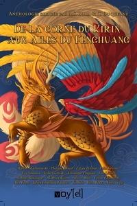 Aodez S Bora et Cécile Duquenne - De la corne du Kirin aux ailes du Fenghuang.