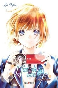 Téléchargez des livres epub pour iphone Histoires courtes par Aoi Makino  9782302081871
