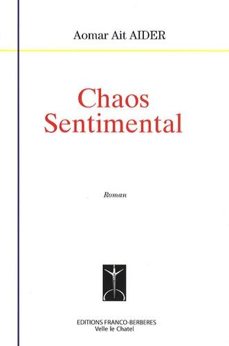Aomar Ait-Aider - Chaos sentimental.