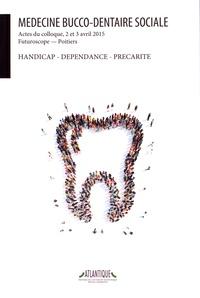 AOSIS et  ONFOC Vienne - Médecine bucco-dentaire sociale - Handicap, dépendance, précarité.