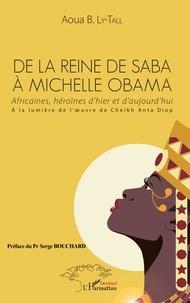Deedr.fr De la Reine de Saba à Michelle Obama - Africaines, héroïnes d'hier et d'aujourd'hui, à la lumière de l'oeuvre de Cheikh Anta Diop Image