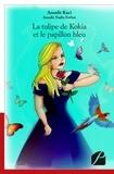 Aoualit Kaci et Aoualit Nadia Ferhat - La tulipe de Kokia et le papillon bleu.