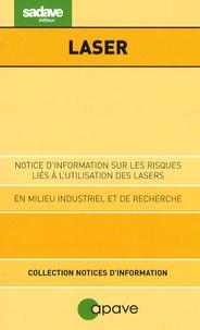 APAVE - Notices d'information sur les risques liés à l'utilisation des lasers en milieu industriel et de recherche.