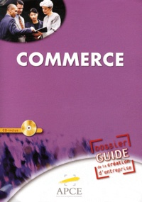 APCE - Dossier guide de création d'entreprises commerce. 1 Cédérom