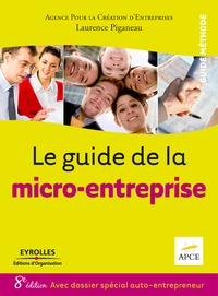 APCE et Laurence Piganeau - Le guide de la micro-entreprise.