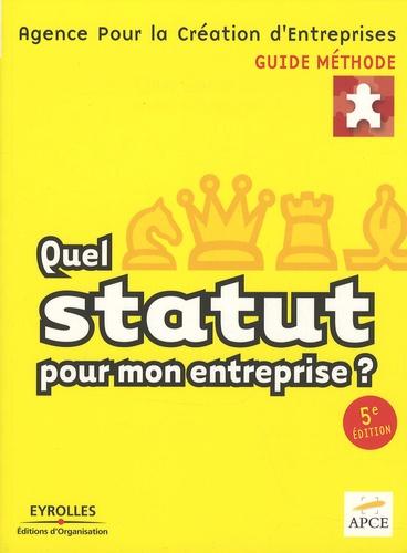 Quel statut pour mon entreprise ? 5e édition