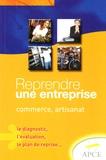 APCE - Reprendre une entreprise - Commerce-artisanat, le diagnostic, l'évaluation, le plan de reprise.