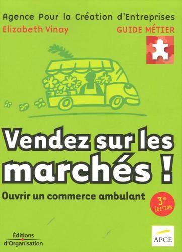 APCE et Elizabeth Vinay - Vendez sur les marchés !.