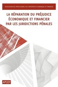APCEF - La Réparation du préjudice économique et financier par les juridictions pénales.