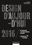 APCI - Design d'aujourd'hui 2016 - 156 créations qui font avancer le design.