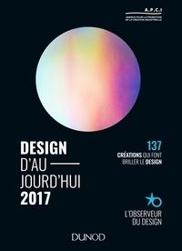 APCI - Design d'aujourd'hui - 137 créations qui font avancer le design.