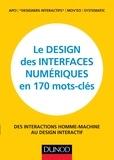 APCI - Le design des interfaces numériques en 170 mots-clés - Des interactions Homme-Machine au design interactif.