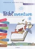 APCR et  Collectif - Bibl'aventure 2 - Démarche biblique pour jeunes.