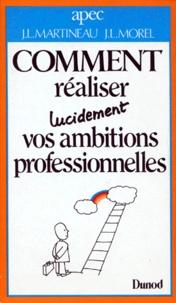APEC et Jean-Louis Morel - Comment réaliser lucidement vos ambitions professionnelles.
