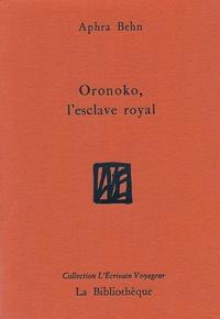 Aphra Behn - Oronoko, l'esclave royal.