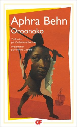Aphra Behn - Oroonoko - Ou la Véritable histoire de l'esclave royal.