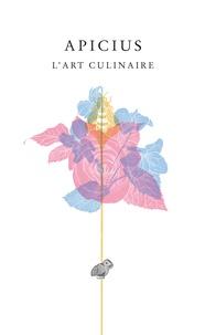 Apicius - L'art culinaire.