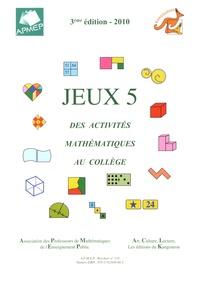 APMEP - Jeux 5 - Des activités mathématiques au collège.
