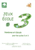 APMEP - Jeux-Ecole 3 - Nombres et calculs pour les cycles 2 et 3.