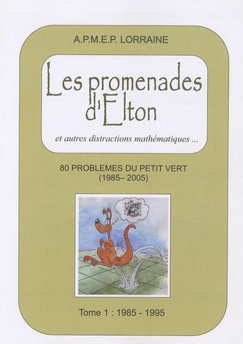 APMEP - Les promenades d'Elton et autres distractions mathématiques... - 80 problèmes du Petit Vert (1985-2005) Tome 1, 1985-1995.