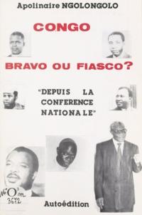 Apolinaire Ngolongolo - Congo, bravo ou fiasco ? - Depuis la conférence nationale.