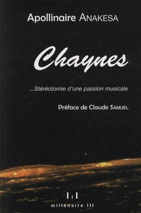 Apollinaire Anakesa Kululuka - Chaynes - Stéréotomie d'une passion musicale.