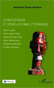 Apollinaire Singou-Basseha - Confidences et révélations littéraires.