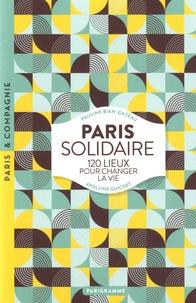 Apolline Guichet et Pauline Bian-Gazeau - Paris solidaire - 120 lieux pour changer la vie.