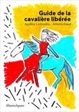 Apolline Loubradou et Antonia Eraud - Guide de la cavalière libérée.