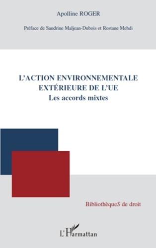 Apolline Roger - L'action environnementale extérieure de l'UE - Les accords mixtes.