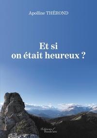 Apolline Thérond - Et si on était heureux ?.
