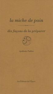 La miche de pain - Dix façons de la préparer.pdf