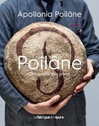 Apollonia Poilâne - Poilâne - Des grains aux pains.