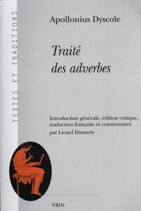 Apollonius Dyscole - Traité des adverbes.