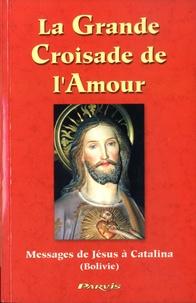Apostolat Nvlle Evangélisation - La Grande Croisade de l'Amour - Messages de Jésus à Catalina.